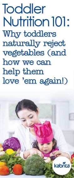 Toddler Nutrition 101: Why toddlers naturally reject vegetables (and how we can help them love 'em again!)