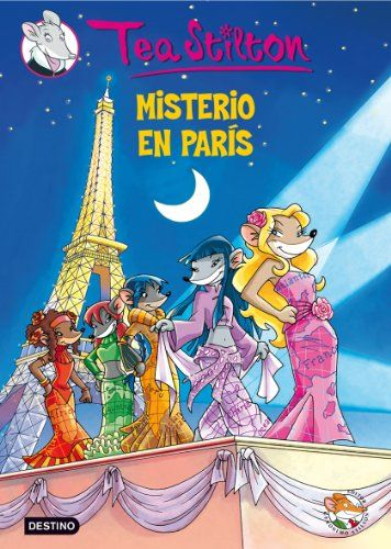 Misterio en París. Tea Stilton. Destino, 2013