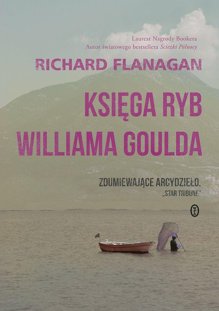 zwyczajnie i szaro?: Księga ryb Williama Goulda - Richard Flanagan