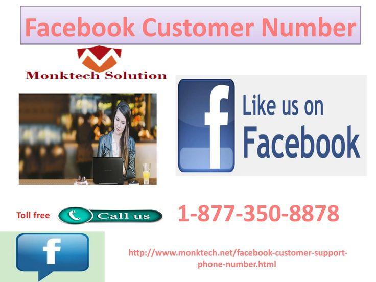 Facebook Customer Number: trouble-free way to get solution1-877-350-8878Have you search a lot for reliable solution to Facebook issues but did not get anything? Don't lose your hope as our Facebook Customer Number experts are here to provide the satisfactory solution to their customer without wasting their customers' precious time. You can ask any query at our toll free number 1-877-350-8878. http://www.monktech.net/facebook-customer-support-phone-number.html
