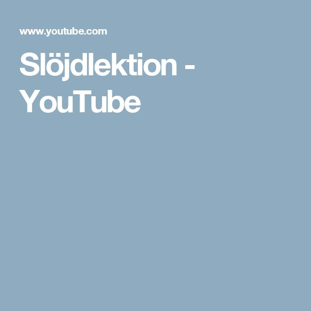 Slöjdlektion - YouTube