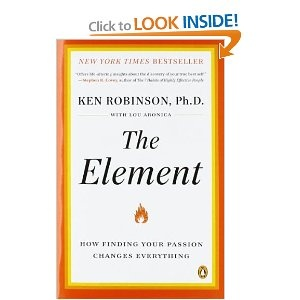 The Element: How Finding Your Passion Changes EverythingChange Everything, Sir Ken, Worth Reading, Book Worth, Ken Robinson, Passion Change, Finding, Lou Aronica, Elements