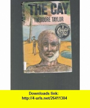 The Cay Library Edition THEODORE TAYLOR ,   ,  , ASIN: B00355DJXW , tutorials , pdf , ebook , torrent , downloads , rapidshare , filesonic , hotfile , megaupload , fileserve