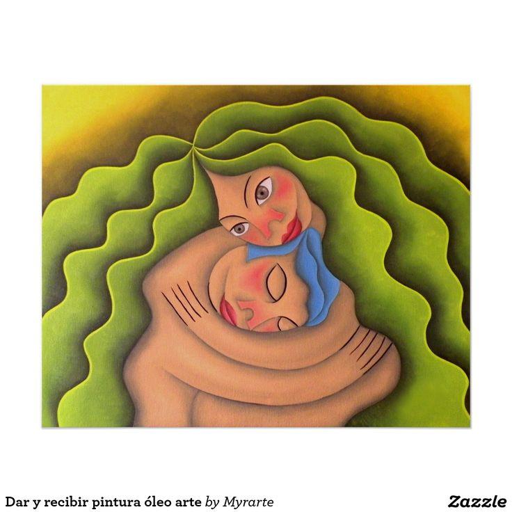Dar y recibir pintura óleo arte. Producto disponible en tienda Zazzle. Product available in Zazzle store. Regalos, Gifts. Link to product: http://www.zazzle.com/dar_y_recibir_pintura_oleo_arte_poster-228093670958622579?CMPN=shareicon&lang=en&social=true&rf=238167879144476949 #poster #love