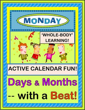 """Add a """"Steady Beat' to your Calendar Time when you learn the DAYS OF THE WEEK and MONTHS OF THE YEAR with Rhythm, Rhyme, and 'Whole-Body Moves'! Learn SEQUENTIAL MOVEMENTS with easy SONG directions-- no music skills needed! Colorful WORD CARDS for all the Days and Months are included. (14 pages) From Joyful Noises Express TpT! $"""