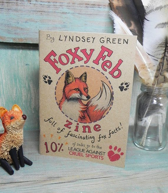 Foxy Feb Zine (A6) Illustrated Fox Facts - Supporting British Wildlife 10% of each sale goes to the LACS - Handmade from Recycled Papers