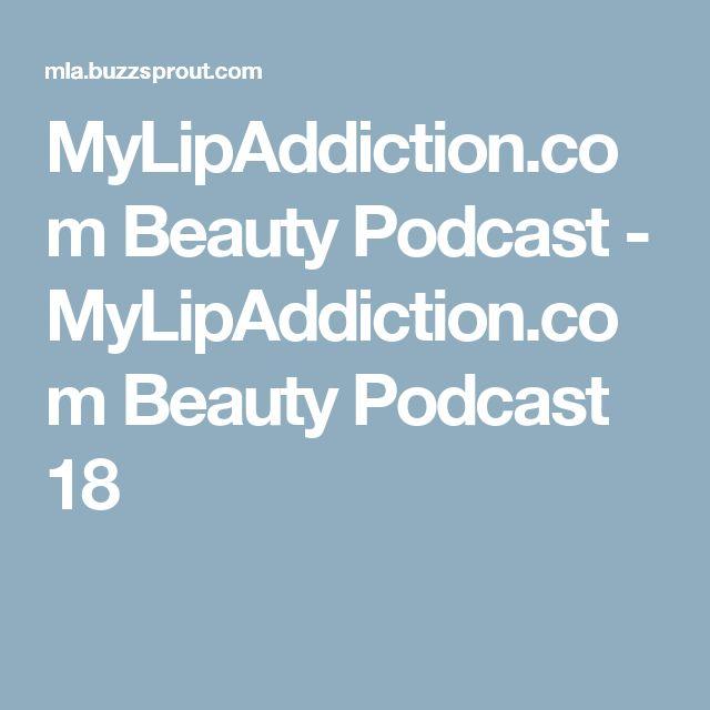 MyLipAddiction.com Beauty Podcast - MyLipAddiction.com Beauty Podcast 18 @catforsley @stashmatters