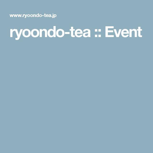 ryoondo-tea :: Event
