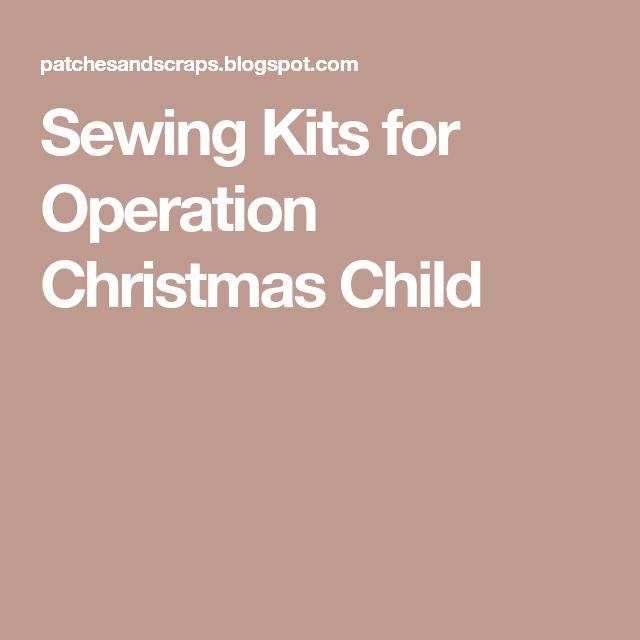 Sewing Kits for Operation Christmas Child