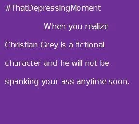Fifty Shades: #thatdepressingmoment: Books, Fifty Shades Of Grey, 50 Shades, Truth, Funny, Thought, So True, Fifty Shades Depressing, So Sad