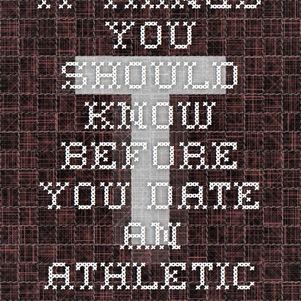 17 things you should know before dating athletic girl