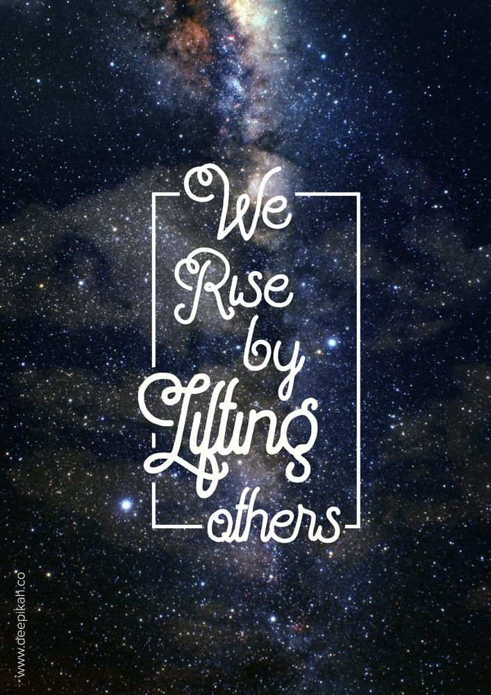 We Rise by Lifting others