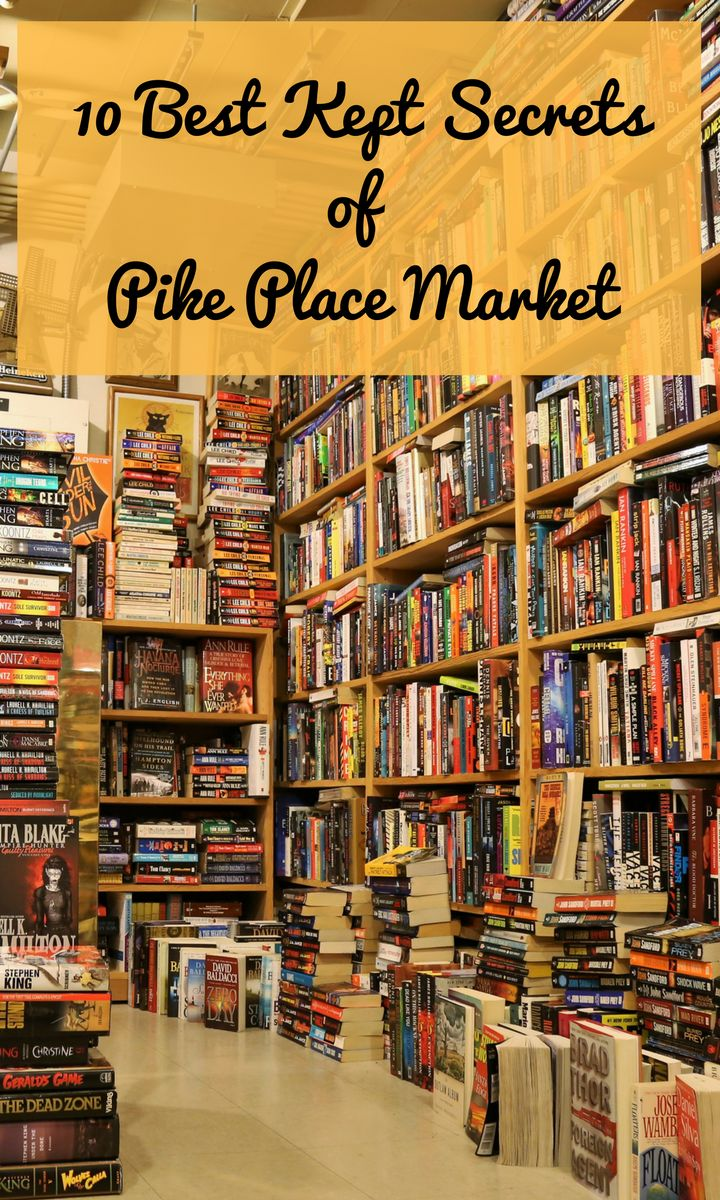 10 Best Kept Secrets of Pike Place