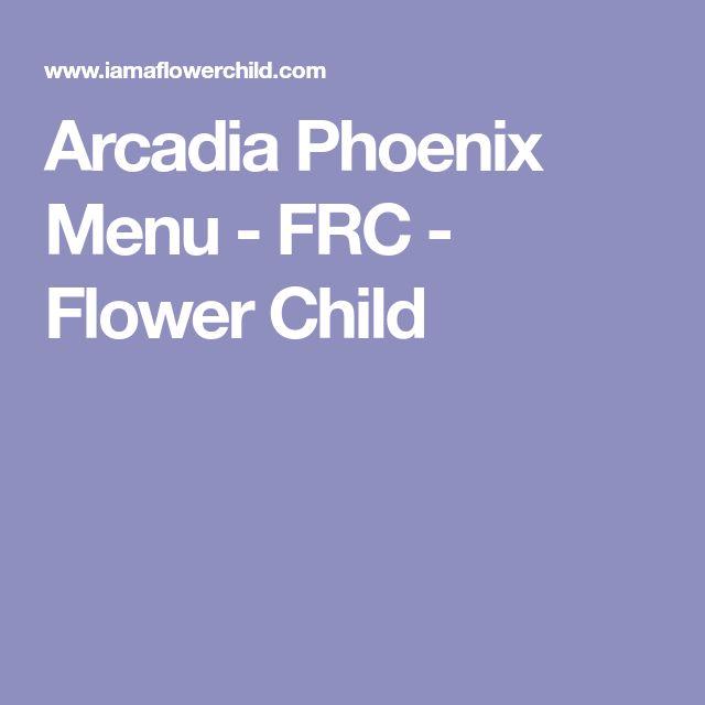 Arcadia Phoenix Menu - FRC - Flower Child