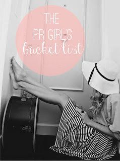 The PR Girl's Bucket List. What a great read! I couldn't have read this at a better time! I need to do these!