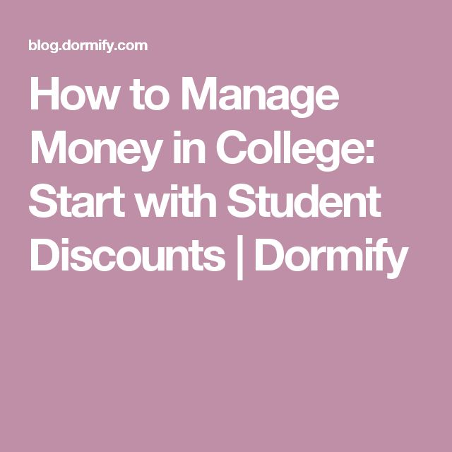 How to Manage Money in College: Start with Student Discounts | Dormify