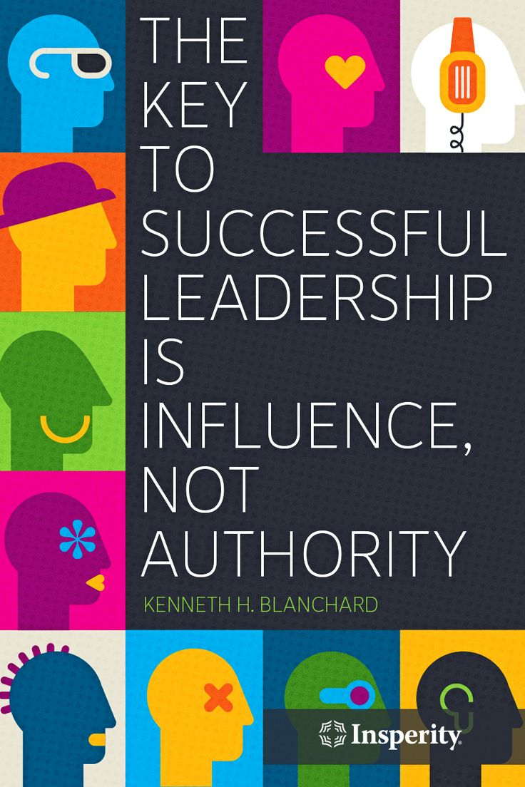 """The key to successful leadership is influence, not authority."" ~ Kenneth H. Blanchard"