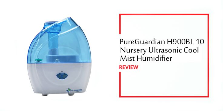 PureGuardian H900BL 10-Hour Nursery Ultrasonic Cool Mist Humidifier Review	…