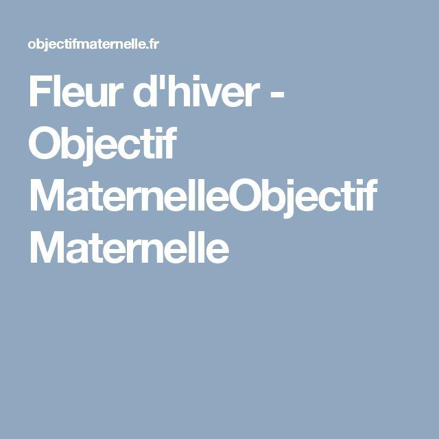 Fleur d'hiver - Objectif MaternelleObjectif Maternelle
