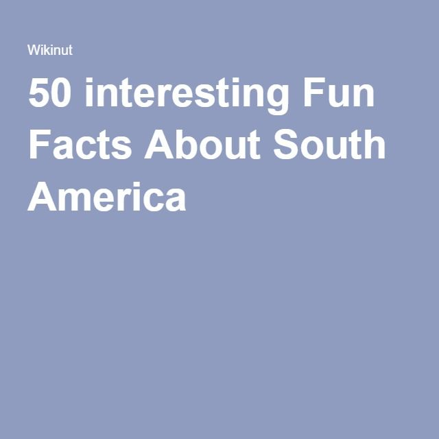 17 best images about south america webquest on pinterest for Interesting fact about america