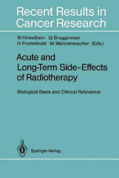 Acute and Long-Term Side-Effects of Radiotherapy: Biological Basis and Clinical Relevance