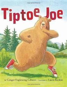 Tiptoe Joe by Ginger Foglesong Gibson and illustrated by Laura Rankin. Rhyming text with large engaging illustrations