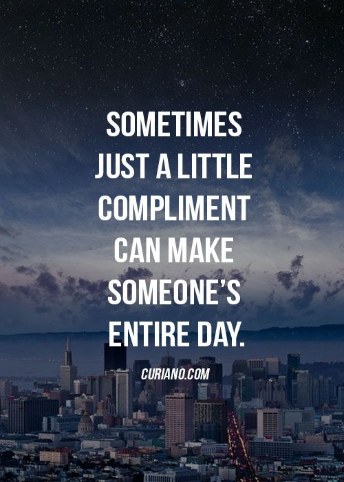 Sometimes Just a Little Compliment Can Make Someone's Entire Day