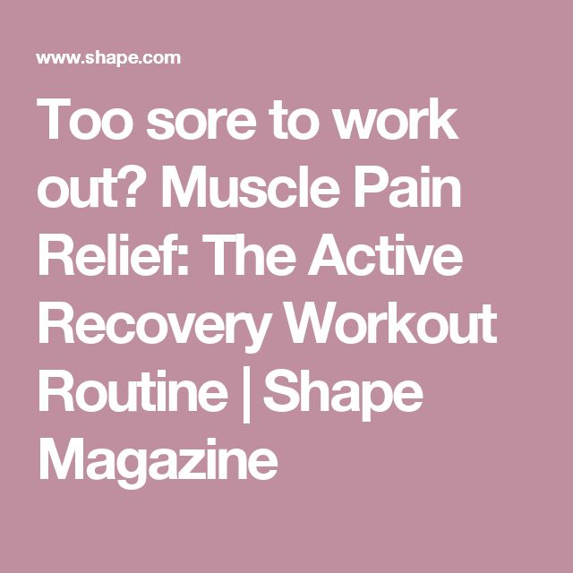 how to work out with sore muscles