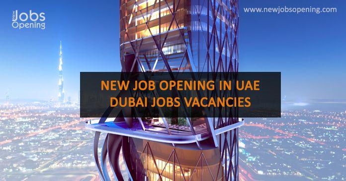 New Job Opening in UAE | Dubai Jobs Vacancies – Looking for jobs!
