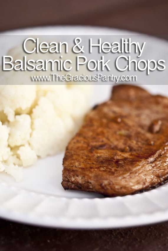 Clean Eating Weeknight Balsamic Pork Chops:2 breakfast-cut pork chops (about a scant 1/2 inch thick)  2 teaspoons olive oil  6 cloves garlic, chopped fine  1 tablespoon balsamic vinegar  Salt and pepper to taste