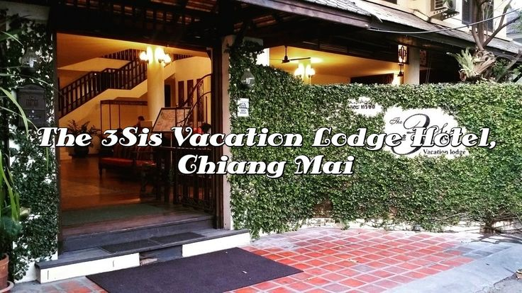 My review of the 3Sis Vacation Lodge Hotel in Chiang Mai.