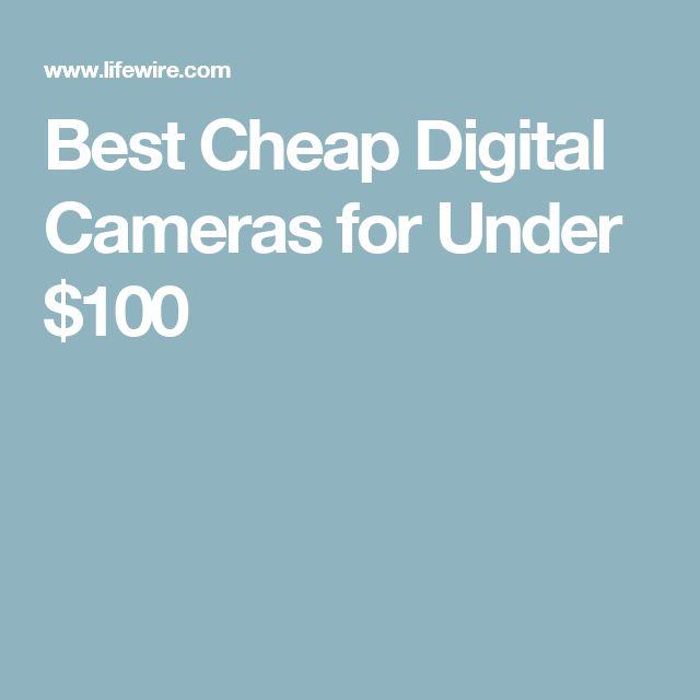 Best Cheap Digital Cameras for Under $100