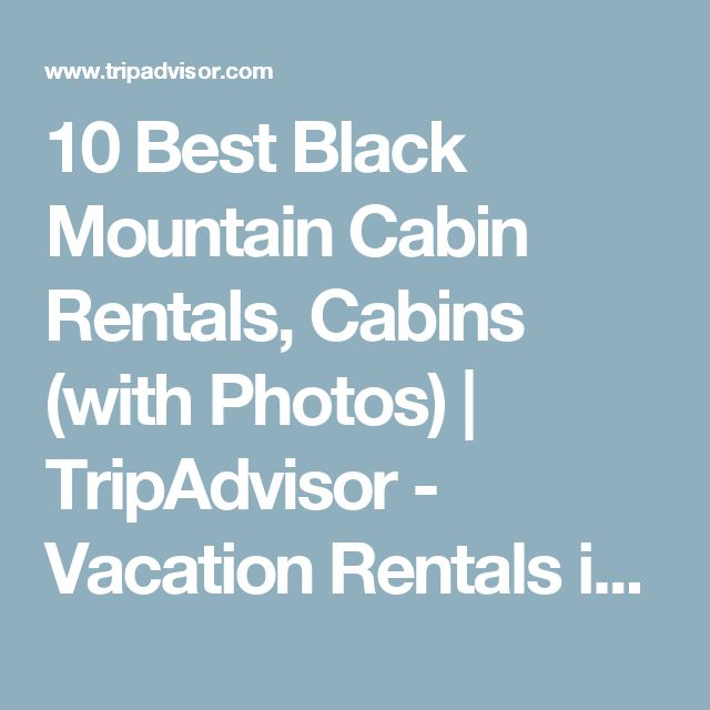 10 Best Black Mountain Cabin Rentals, Cabins (with Photos)   TripAdvisor - Vacation Rentals in Black Mountain, NC