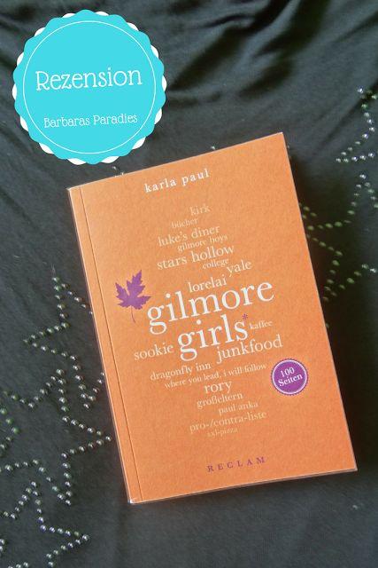 Barbaras Paradies: Buchrezension #126 Gilmore Girls. 100 Seiten von Karla Paul Warum mich das Buch als Fan der Serie nicht begeistern konnte, könnt ihr auf meinem Blog nachlesen!