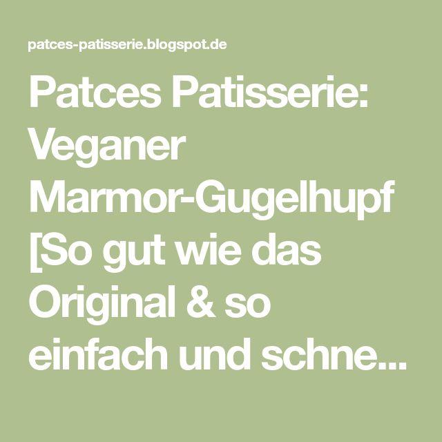 Patces Patisserie: Veganer Marmor-Gugelhupf [So gut wie das Original & so einfach und schnell wie 'ne Backmischung]