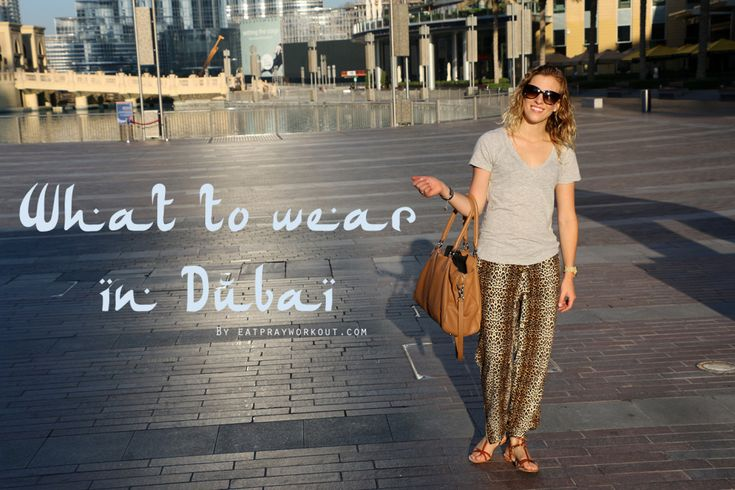 What to wear in Dubai - Eat Pray Workout