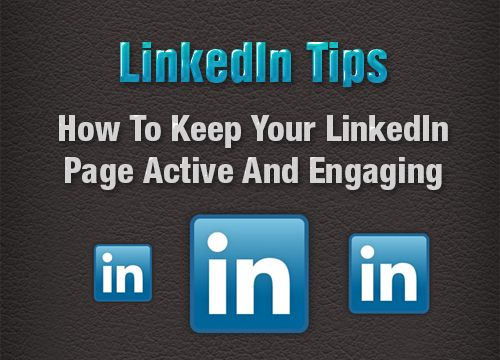 LinkedIn Tips - How To Keep Your #LinkedIn Page Active And Engaging #Sendsocialmedia #SocialMedia