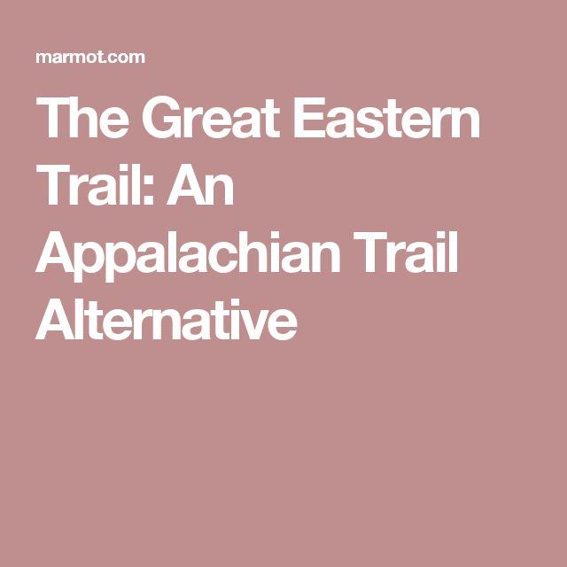 The Great Eastern Trail: An Appalachian Trail Alternative