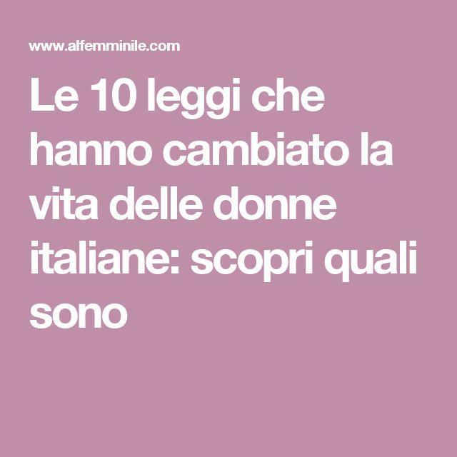 Le 10 leggi che hanno cambiato la vita delle donne italiane: scopri quali sono