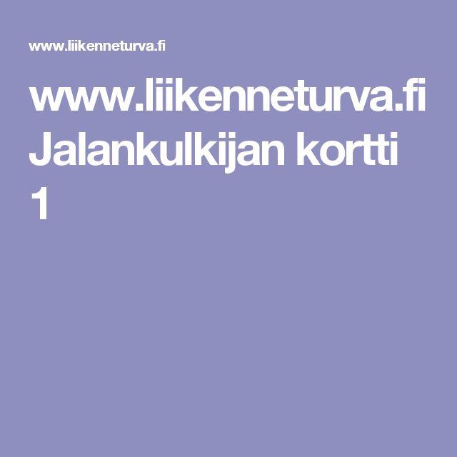 www.liikenneturva.fi Jalankulkijan kortti 1