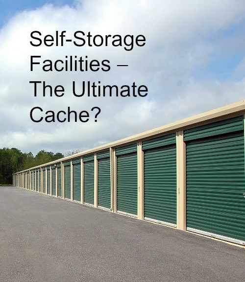 http://survivalweekly.com/6735/self-storage-facilities-the-ultimate-cache/