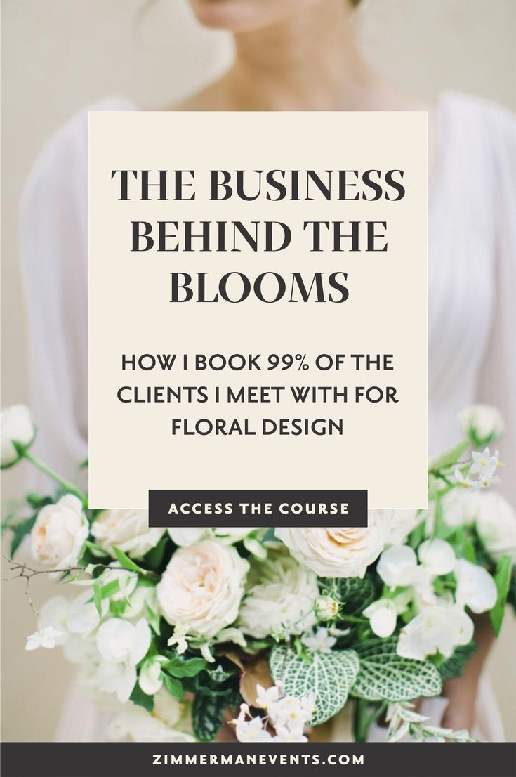 The Business Behind The Blooms A Course For Wedding Floral Designers Teaching You The Business Side Floral Design Business Wedding Business Arkansas Wedding