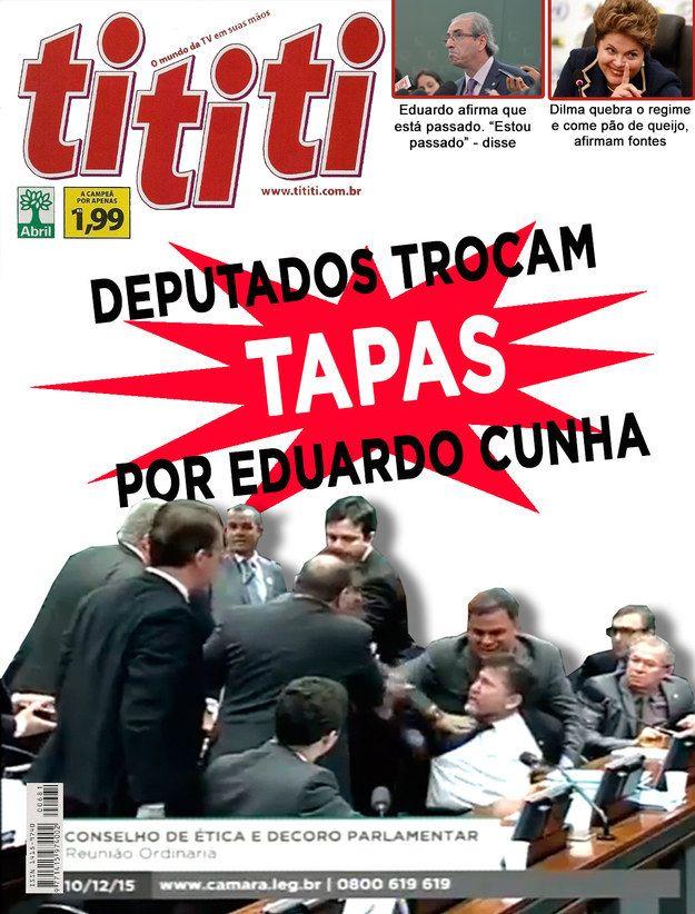 MEU DEUS!!! Veja com exclusividade todos os tapas que foram dados no Plenário nas últimas semanas. | E se os escândalos políticos fossem parar na capa das revistas de fofoca?