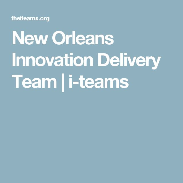 New Orleans Innovation Delivery Team | i-teams