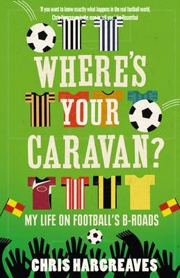 Where's Your Caravan? by Chris Hargreaves