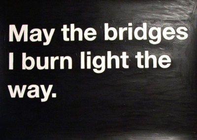 Queimando as velhas pontes ...