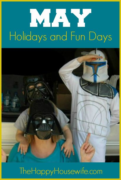 May Holidays and Fun Days ~ Get ideas for activities and more to correspond with special days in May. | The Happy Housewife