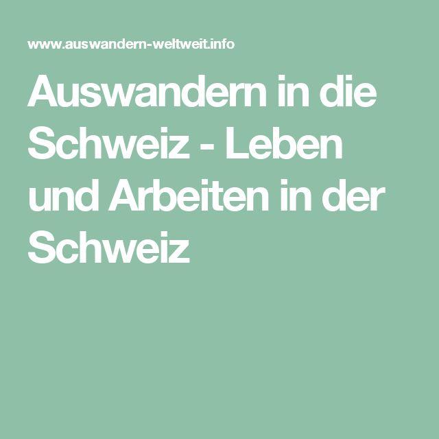 Auswandern in die Schweiz - Leben und Arbeiten in der Schweiz