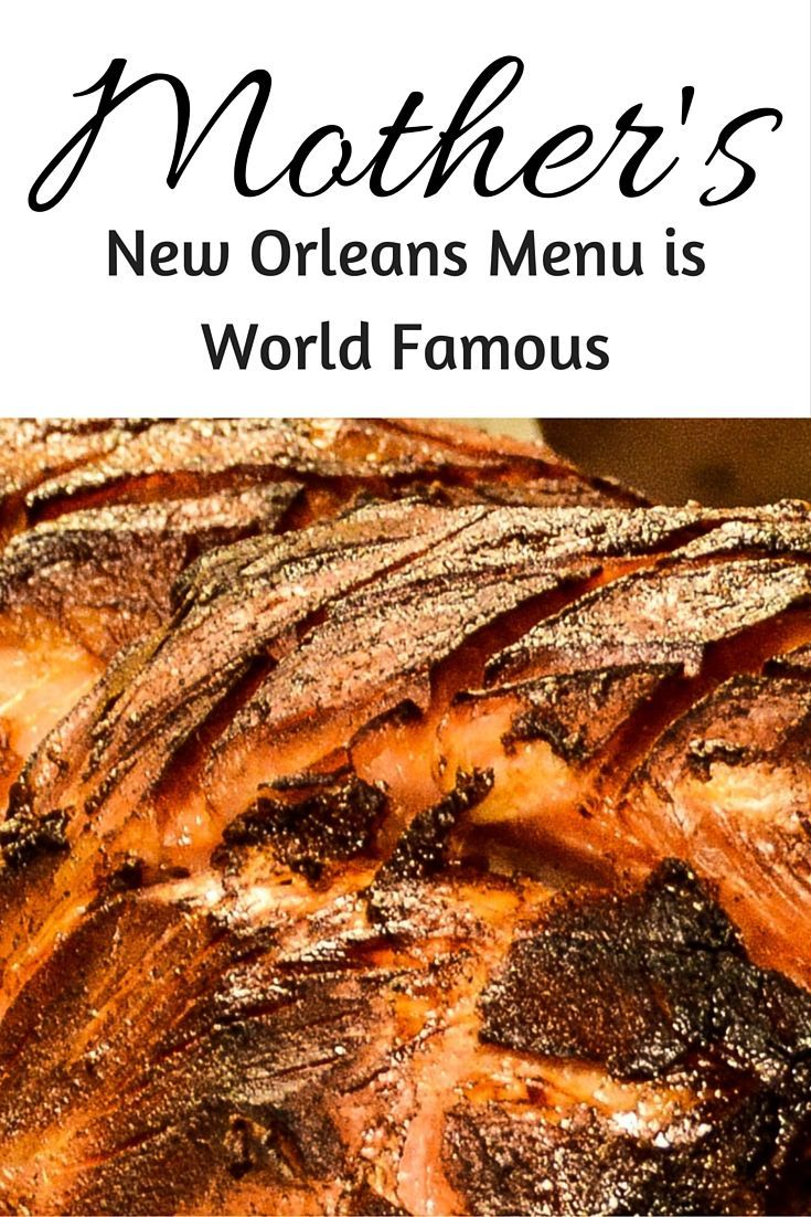 Why the Mother's New Orleans Menu is World Famous down in New Orleans Louisiana.