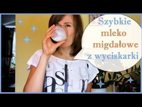 Jak zrobić mleko migdałowe z WYCISKARKI?! surowe mleko roślinne, orzechowe - YouTube